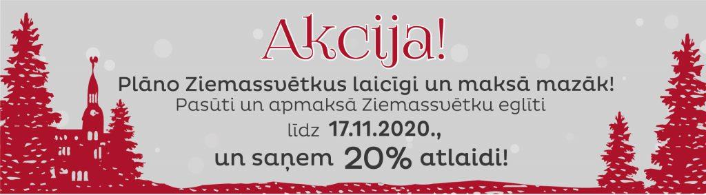 Egļu akcija tiem, kas eglītes pasūta laicīgi - 20% atlaide līdz 17.11.2020.